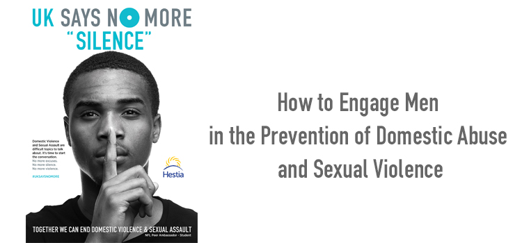 How to Engage Men in the Prevention of Domestic Abuse and Sexual Violence