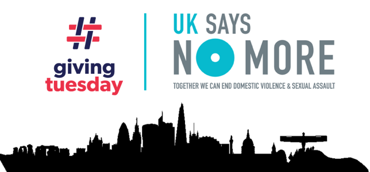 #GivingTuesday Join UK SAYS NO MORE