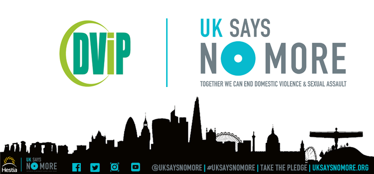 DViP join the UK SAYS NO MORE campaign