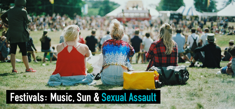 Festivals: Music, Sun & Sexual Assault