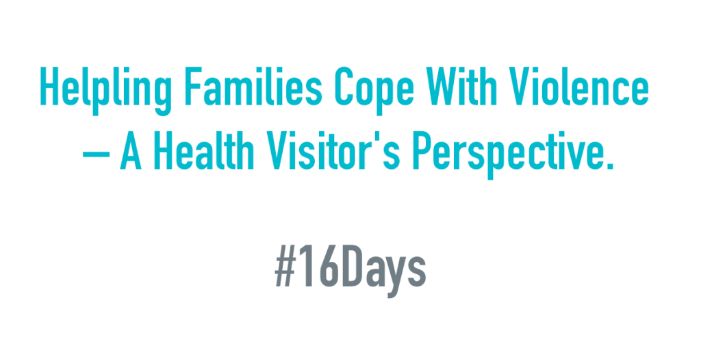 Helping Families Cope With Violence – A Health Visitor's story.