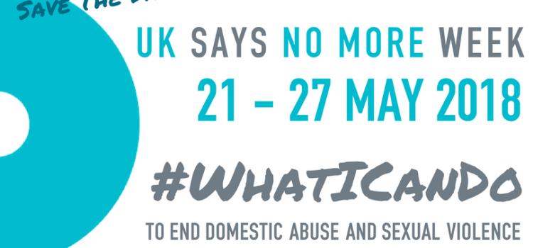 UK SAYS NO MORE Week 2018: 21-27 May