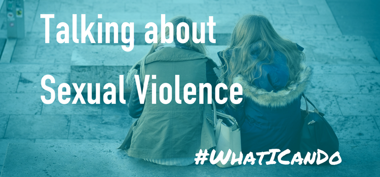 3 Steps To Talking about Sexual Violence