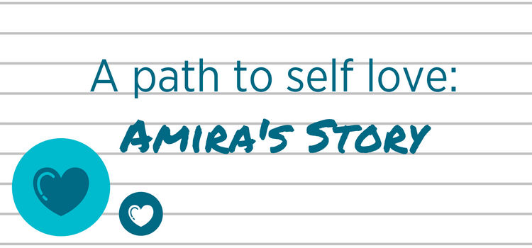 A Path to Self-Love: Amira's Story