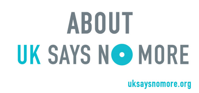 About UK SAYS NO MORE