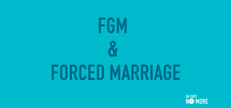 FGM & Forced Marriage