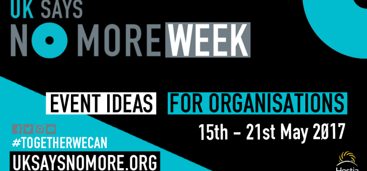 UK SAYS NO MORE Week 2017: Event Ideas for Organisations