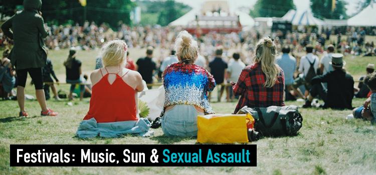 Festivals: Music, Sun & Sexual Assault