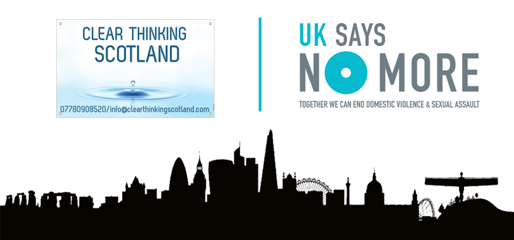 Clear Thinking Scotland join the UK SAYS NO MORE campaign