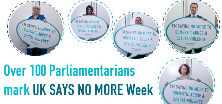 Over 100 Parliamentarians mark UK SAYS NO MORE Week