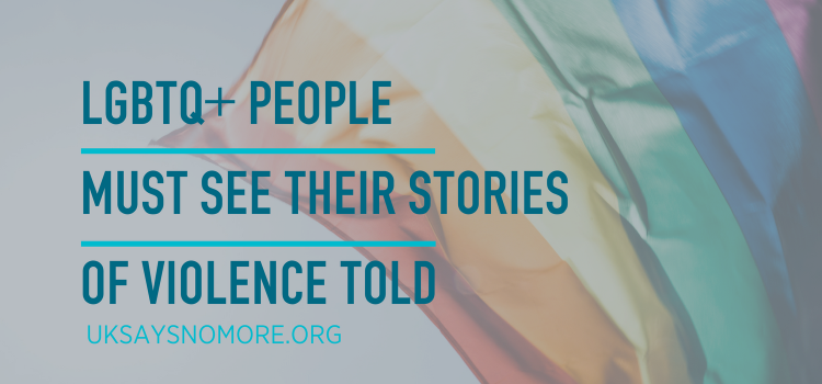 LGBTQ+ People Must See Their Stories Of Violence Told