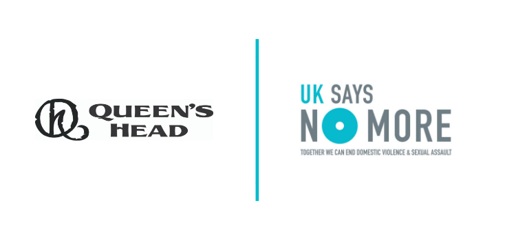 The Queen's Head Joins The UK SAYS NO MORE Campaign