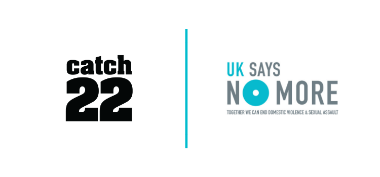 Catch22 & Victim Services Join UK SAYS NO MORE