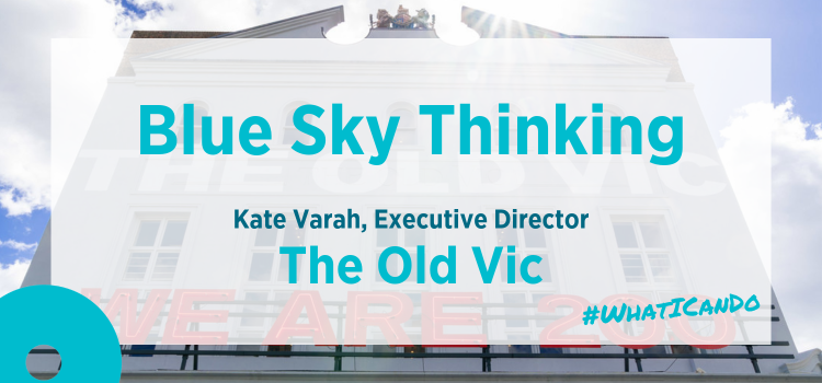 Blue Sky Thinking | The Old Vic