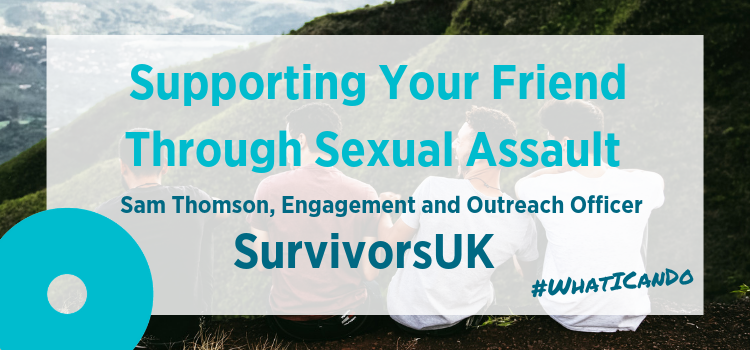 Supporting Your Friend Through Sexual Assault
