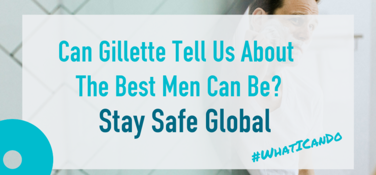 Can Gillette Tell Us About The Best Men Can Be?