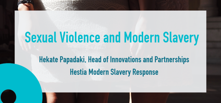 Sexual Violence and Modern Slavery | Hekate Papadaki