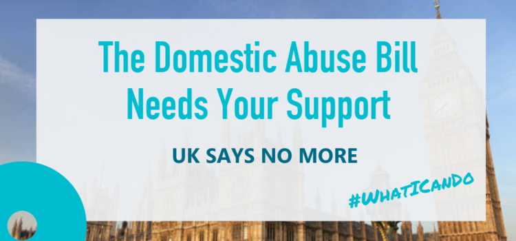 The Domestic Abuse Bill Needs Your Support