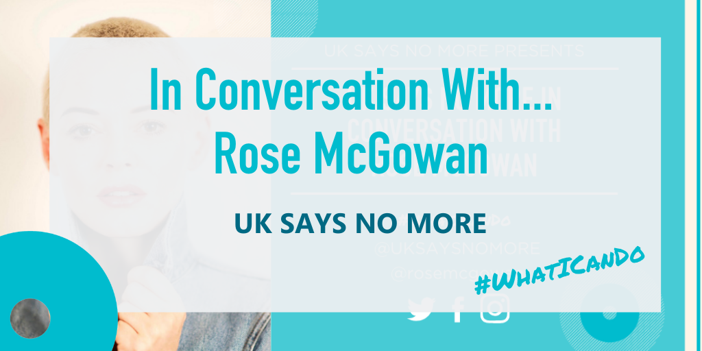 UK SAYS NO MORE In Conversation with Rose McGowan