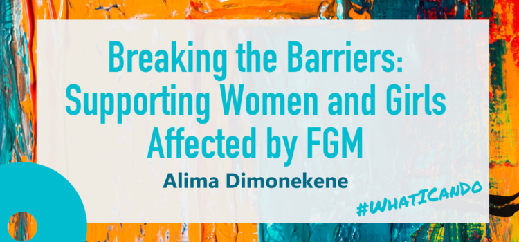 Supporting Women and Girls Affected By FGM