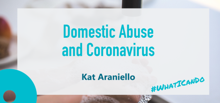 Domestic Abuse and Coronavirus